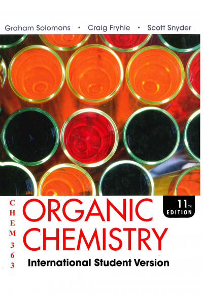 CHEM 363  Organic Chemistry 11th (Graham Solomons, Craig B. Fryhle)  CHEM 363  Organic Chemistry 11th (Graham Solomons, Craig B. Fryhle)