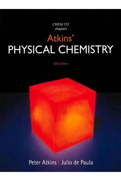 CHEM 352 Physical Chemistry 10th (Peter Atkins, Julio de Paula) CHEM 352 Physical Chemistry 10th (Peter Atkins, Julio de Paula)