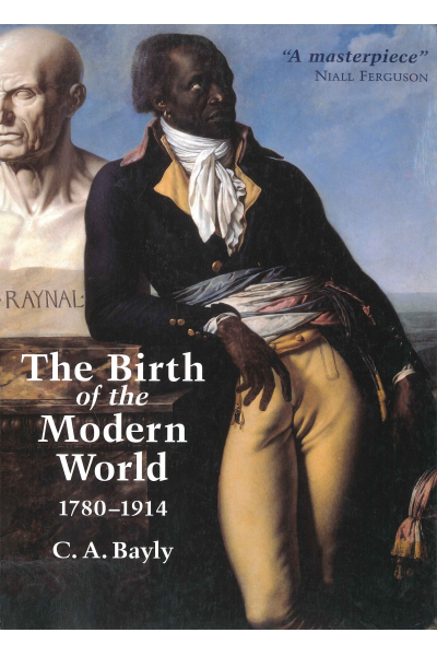The Birth of the Modern World, 1780 - 1914 (C. A. Bayly)