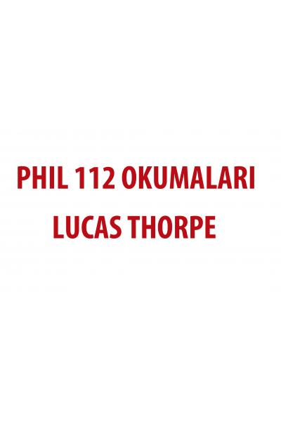 PHIL 112 OKUMALARI (LUCAS THORPE ) PHIL 112 OKUMALARI (LUCAS THORPE )