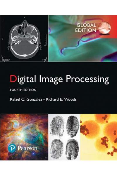 Digital Image Processing, 4 Edition Global