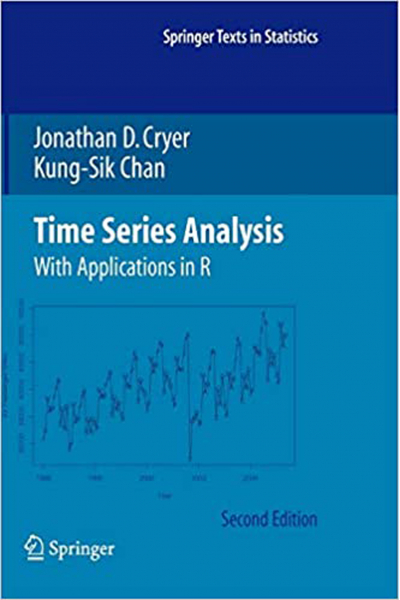 Time Series Analysis: With Applications in R 2nd (Jonathan D. Cryer, Kung-Sik Chan)