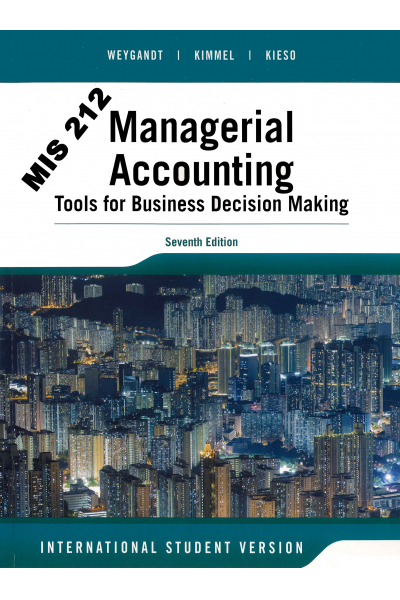 Managerial Accounting 7th (Jerry j. Weygandt, Paul D. Kimmel, Donald E. Kieso)  Managerial Accounting 7th (Jerry j. Weygandt, Paul D. Kimmel, Donald E. Kieso)
