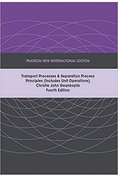 Transport Processes and Separation Process Principles  4th ( Christie John Geankoplis ) Transport Processes and Separation Process Principles  4th ( Christie John Geankoplis )