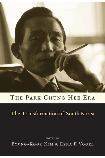 The Park Chung Hee Era: The Transformation of South Korea The Park Chung Hee Era: The Transformation of South Korea