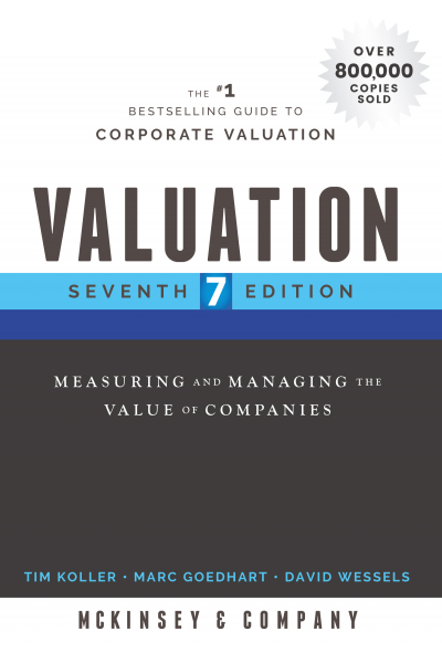 Valuation: Measuring and Managing the Value of Companies (Wiley Finance) 7th