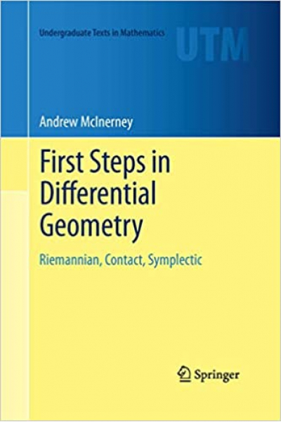 First Steps in Differential Geometry: Riemannian, Contact, Symplectic (Andrew McInerney)