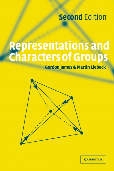 Representations and Characters of Groups 2nd ( Gordon James,Martin Liebeck)