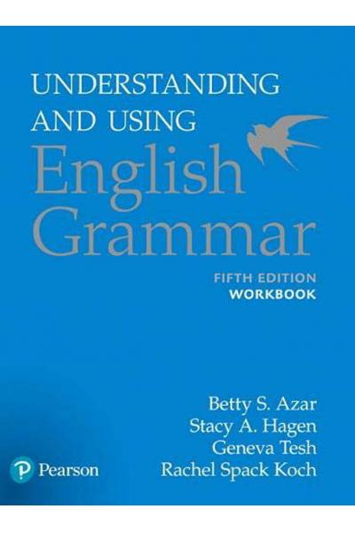 Workbook, Understanding and Using English Grammar, 5th  (Betty Azar, Stacy Hagen)