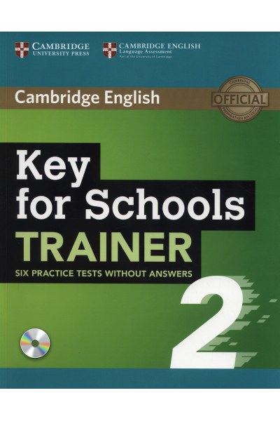 Key for Schools Trainer 2 Six Practice Tests without Answers with Audio Key for Schools Trainer 2 Six Practice Tests without Answers with Audio