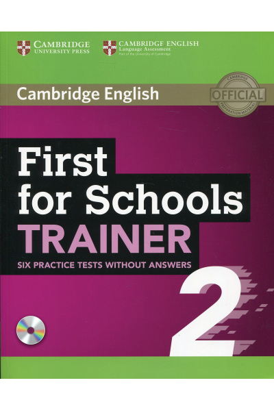 First for Schools Trainer 2 Six Practice Tests without Answers with Audio CD First for Schools Trainer 2 Six Practice Tests without Answers with Audio CD