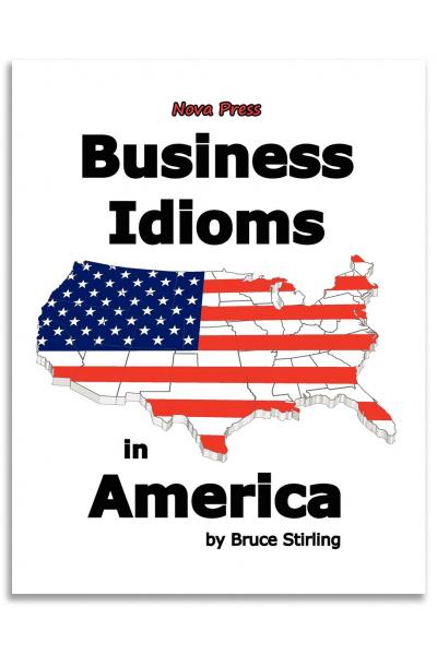 Business Idioms in America Business Idioms in America