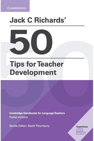 Jack C Richards' 50 Tips for Teacher Development (Cambridge Handbooks for Language Teachers) Jack C Richards' 50 Tips for Teacher Development (Cambridge Handbooks for Language Teachers)