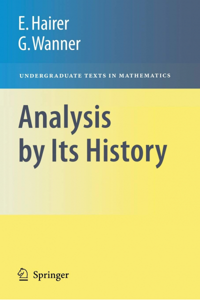 Analysis by Its History ( Ernst Hairer,  Gerhard Wanner)