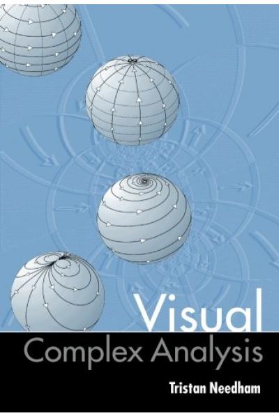 Visual Complex Analysis (Tristan Needham )