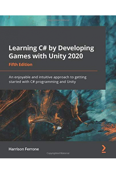 Learning C# by Developing Games with Unity 2020 5th (Harrison Ferrone)