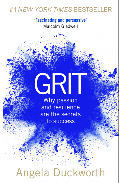 Grit: Why passion and resilience are the secrets to success Grit: Why passion and resilience are the secrets to success