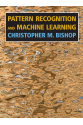 Pattern Recognition and Machine Learning (Information Science and Statistics)  Christopher M. Bishop