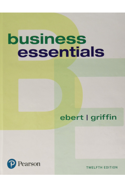 Business Essentials (What's New in Intro to Business) 12th ( Ronald Ebert, Ricky Griffin)