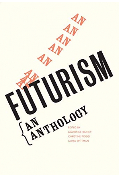 Futurism: An Anthology (Rainey, Poggi, Wittman)