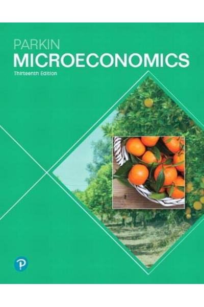 Microeconomics 13th (Michael Parkin) Microeconomics 13th (Michael Parkin)