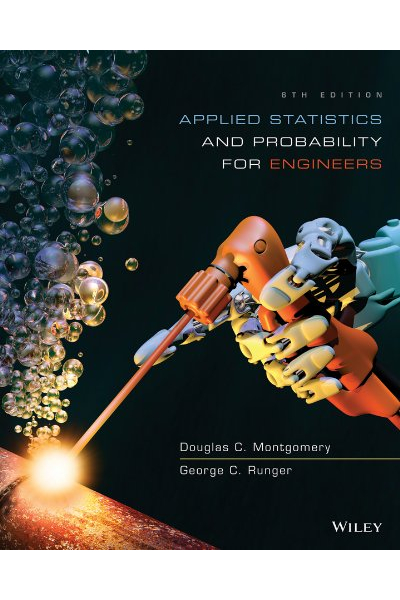 Applied Statistics and Probability for Engineers 6th ( Douglas C. Montgomery, George C. Runger )