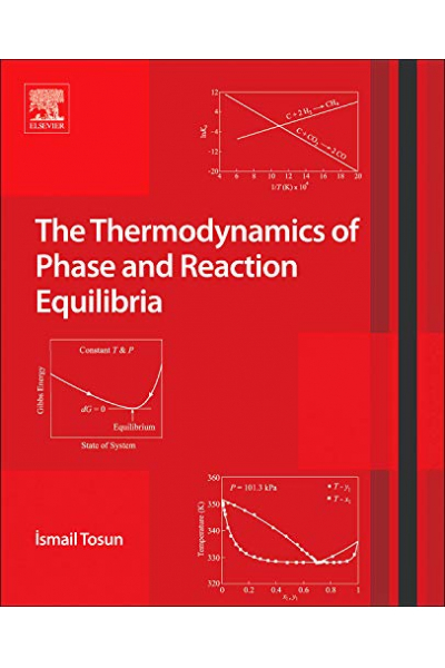 The Thermodynamics of Phase and Reaction Equilibria (İsmail Tosun)