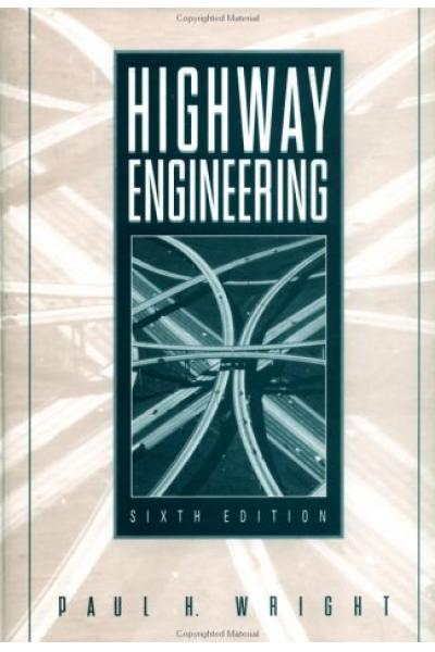 Highway Engineering 6th  Paul H. Wright Highway Engineering 6th  Paul H. Wright